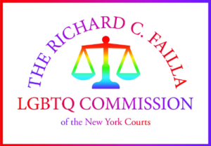 The Richard C. Failla LGBTQ Commission of the NYS Courts
